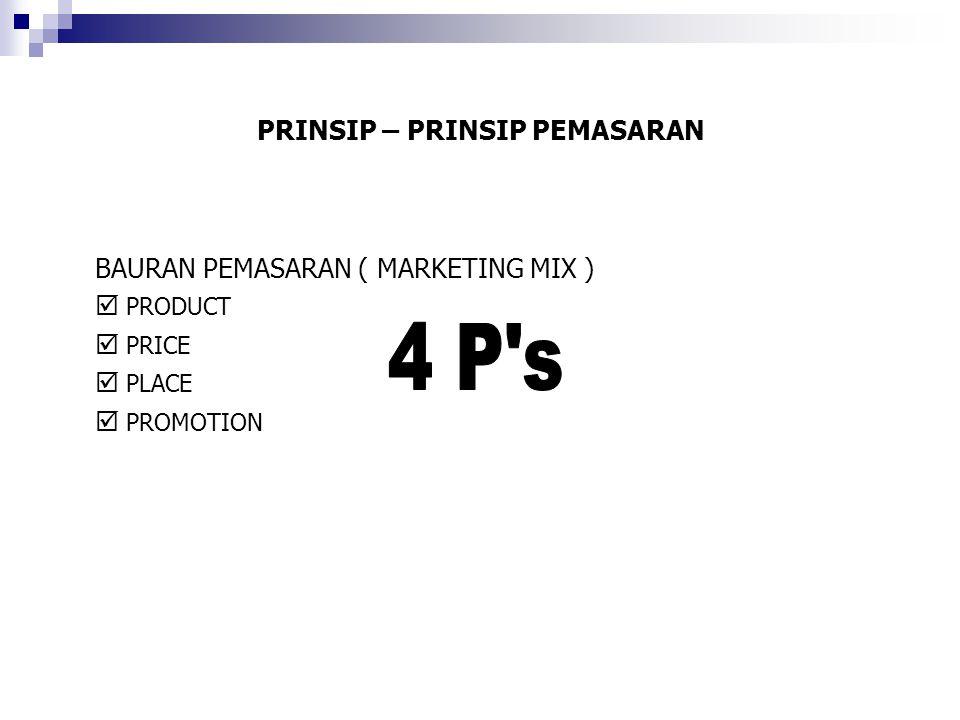 PRINSIP – PRINSIP PEMASARAN