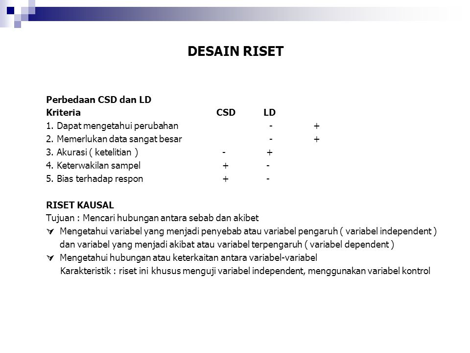 DESAIN RISET Perbedaan CSD dan LD Kriteria CSD LD