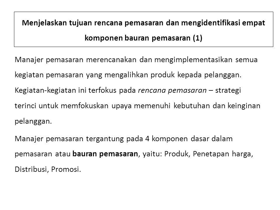 Menjelaskan tujuan rencana pemasaran dan mengidentifikasi empat komponen bauran pemasaran (1)