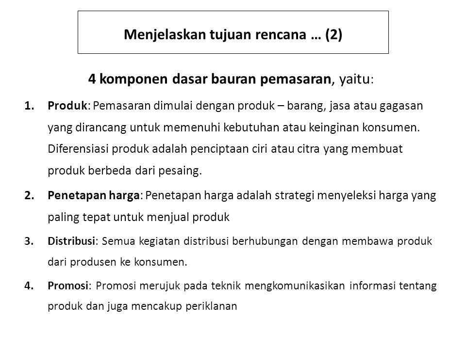 Menjelaskan tujuan rencana … (2)