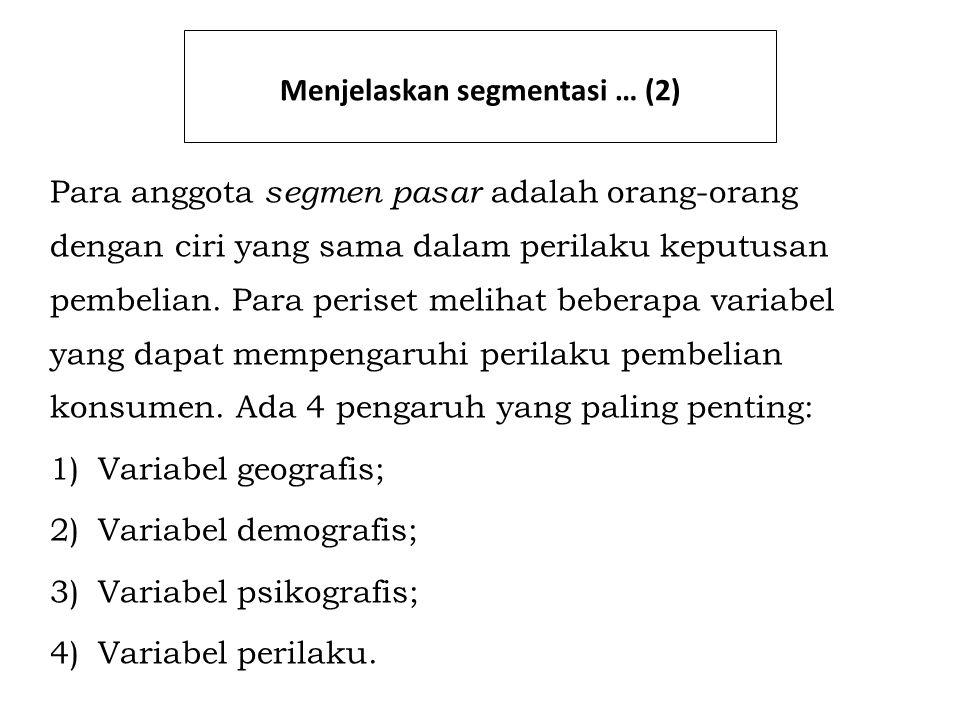 Menjelaskan segmentasi … (2)