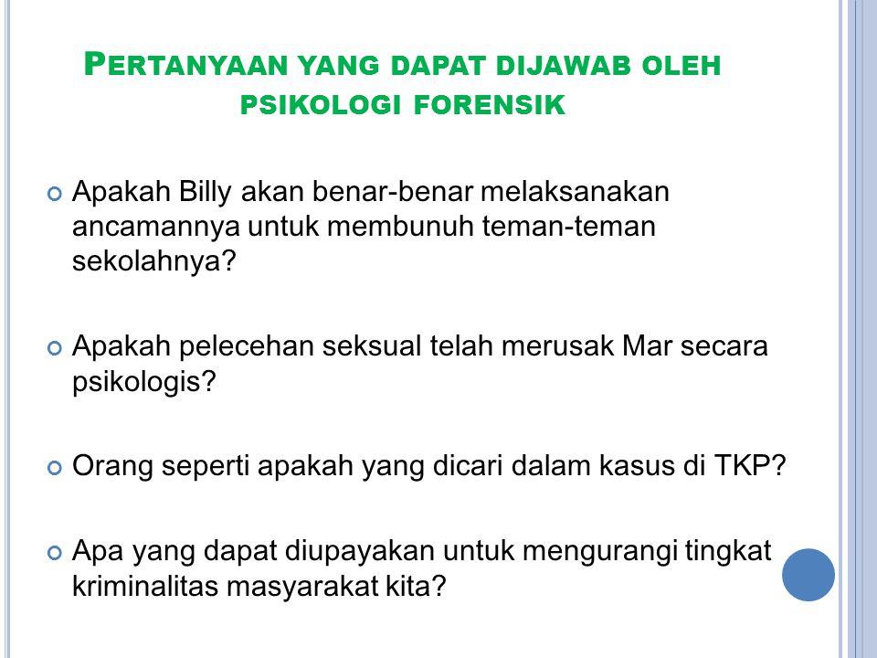 Pertanyaan yang dapat dijawab oleh psikologi forensik