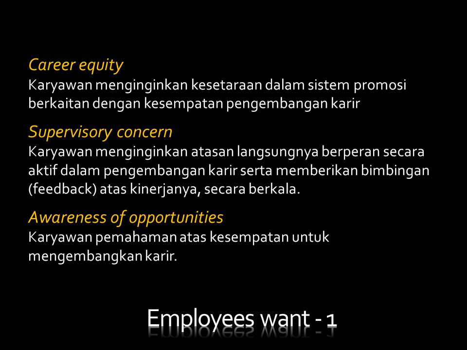 Employees want - 1 Career equity Supervisory concern