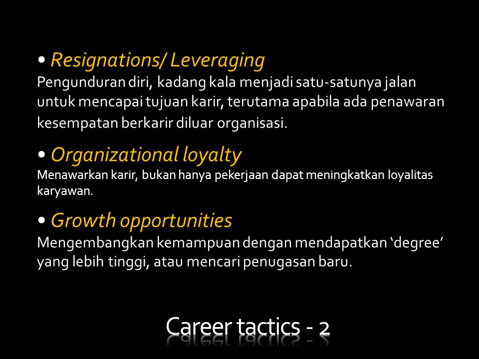 Career tactics - 2 Resignations/ Leveraging Organizational loyalty