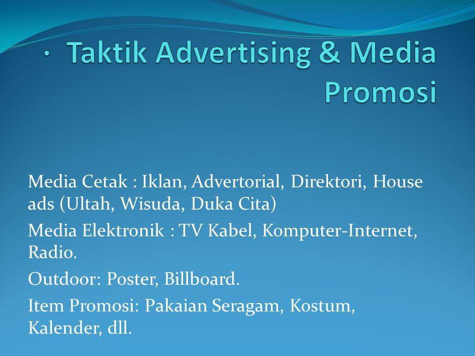 · Taktik Advertising & Media Promosi