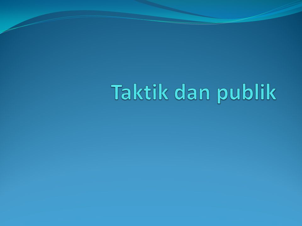 Taktik dan publik