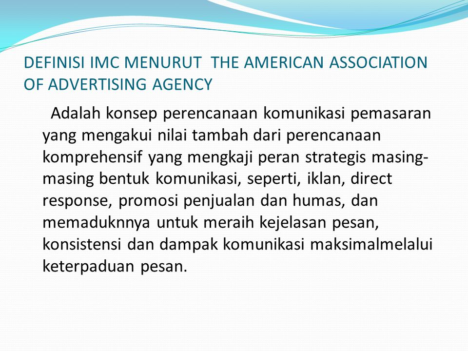 DEFINISI IMC MENURUT THE AMERICAN ASSOCIATION OF ADVERTISING AGENCY