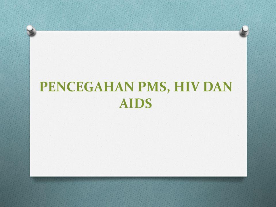 PENCEGAHAN PMS, HIV DAN AIDS