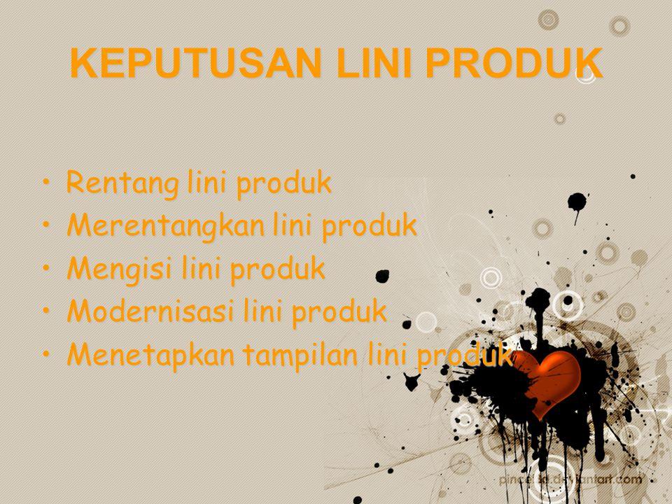 KEPUTUSAN LINI PRODUK Rentang lini produk Merentangkan lini produk