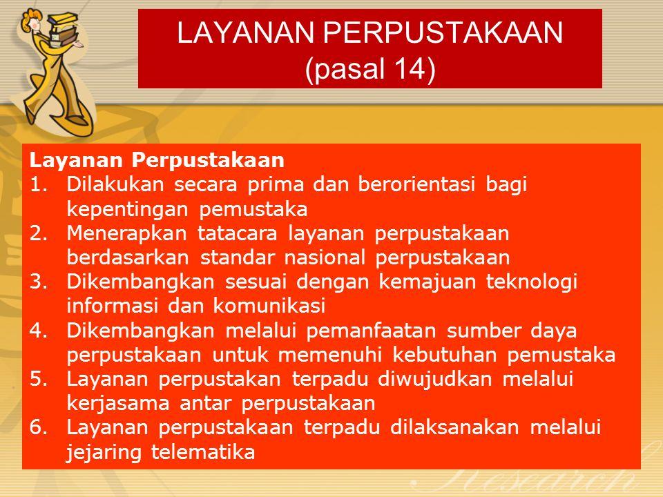 LAYANAN PERPUSTAKAAN (pasal 14)