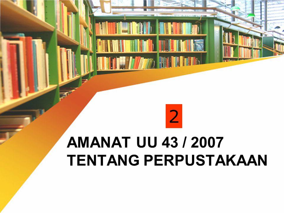 AMANAT UU 43 / 2007 TENTANG PERPUSTAKAAN