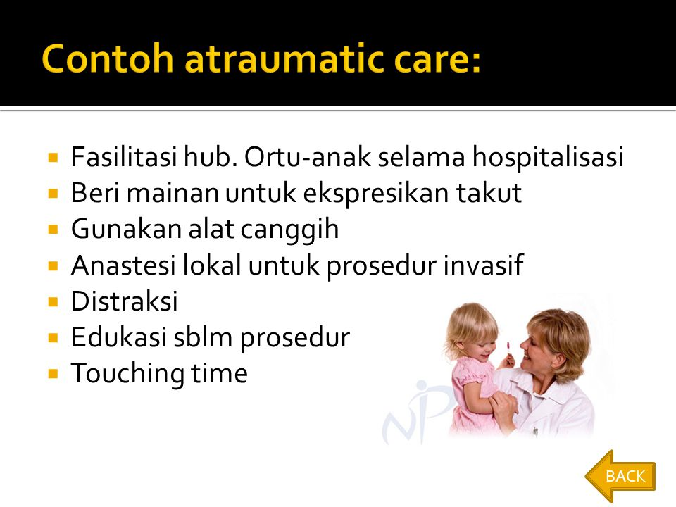 Contoh atraumatic care: