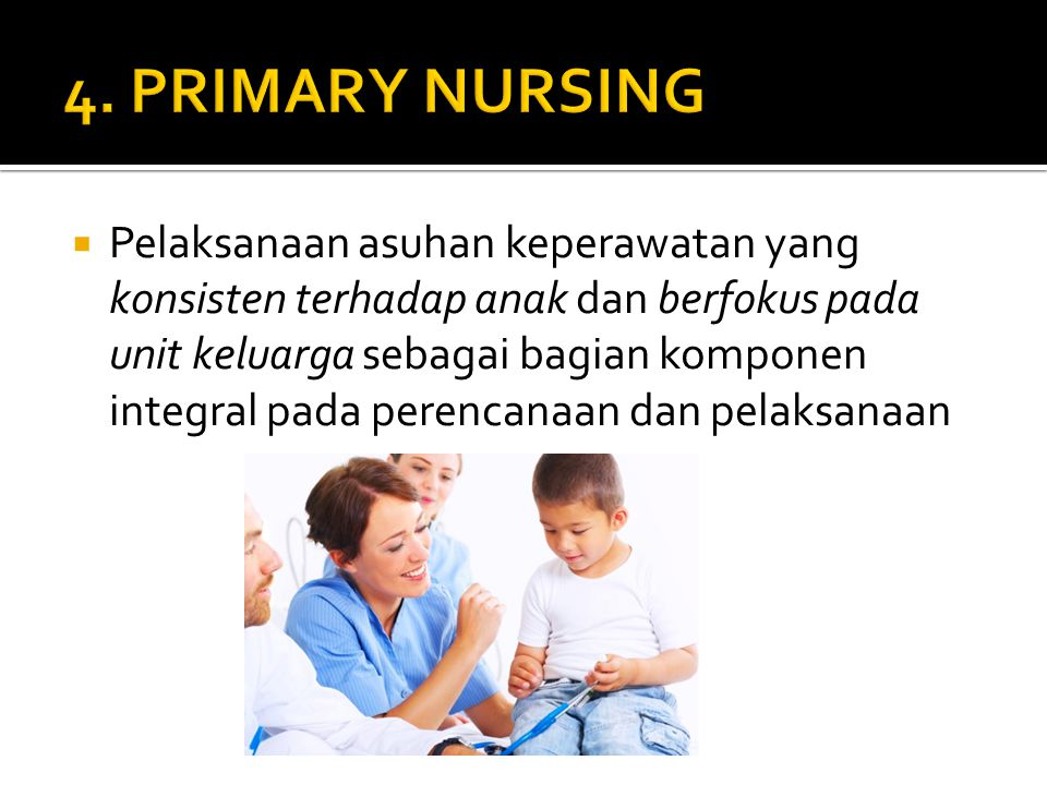 4. PRIMARY NURSING