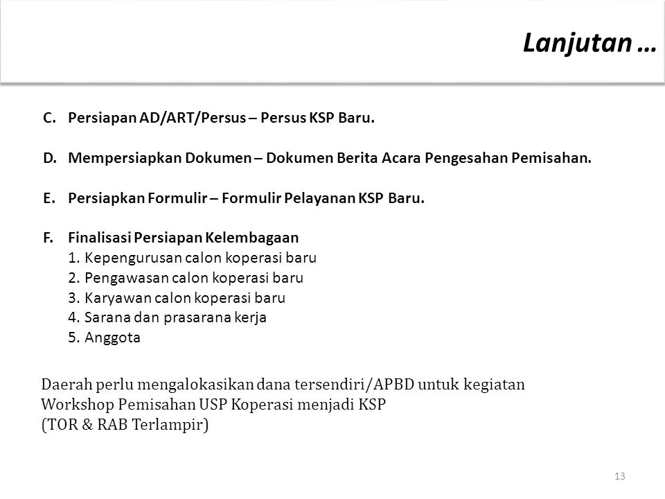 Lanjutan … C. Persiapan AD/ART/Persus – Persus KSP Baru.