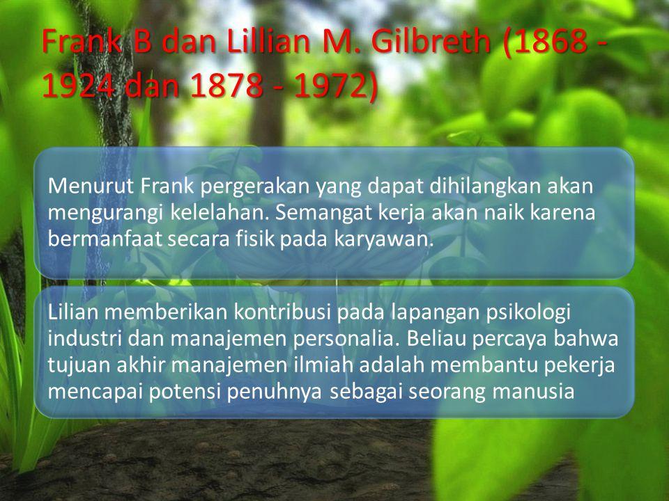Frank B dan Lillian M. Gilbreth (1868 - 1924 dan 1878 - 1972)