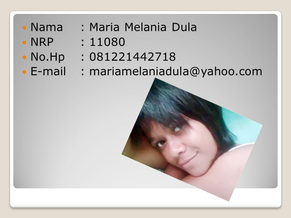 Nama : Maria Melania Dula