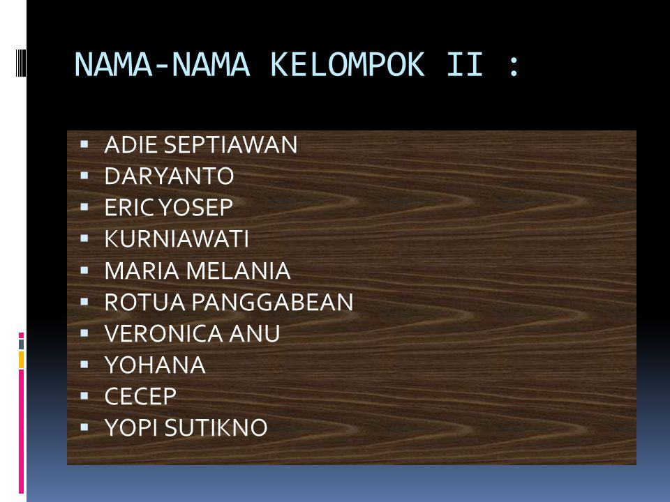 NAMA-NAMA KELOMPOK II :
