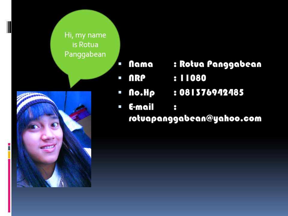 Hi, my name is Rotua Panggabean