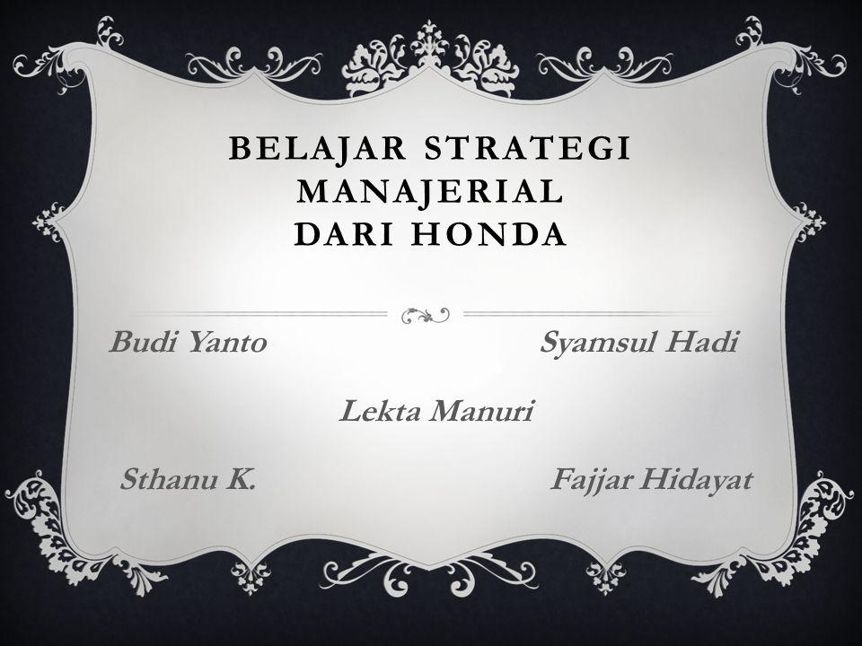 BELAJAR STRATEGI MANAJERIAL DARI HONDA