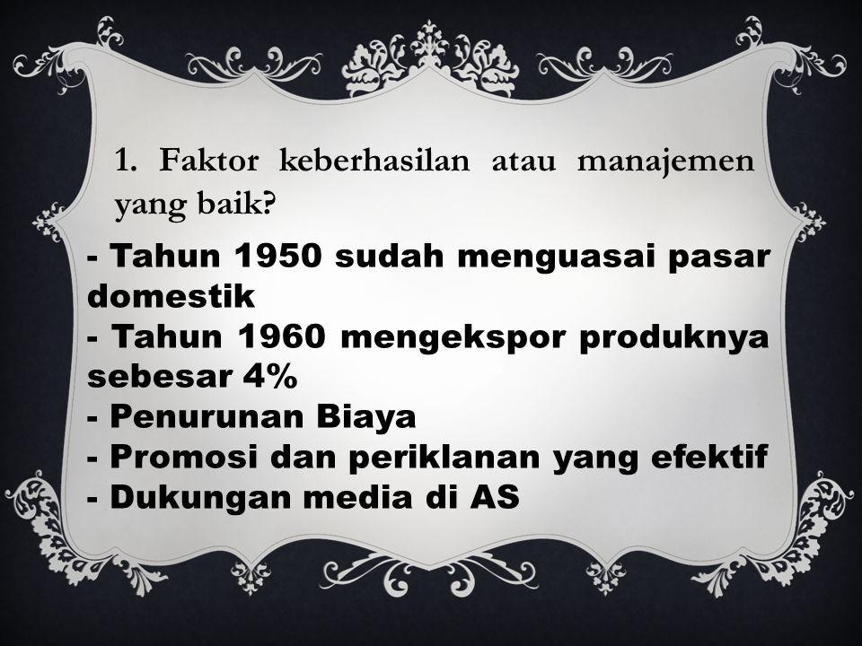 1. Faktor keberhasilan atau manajemen yang baik