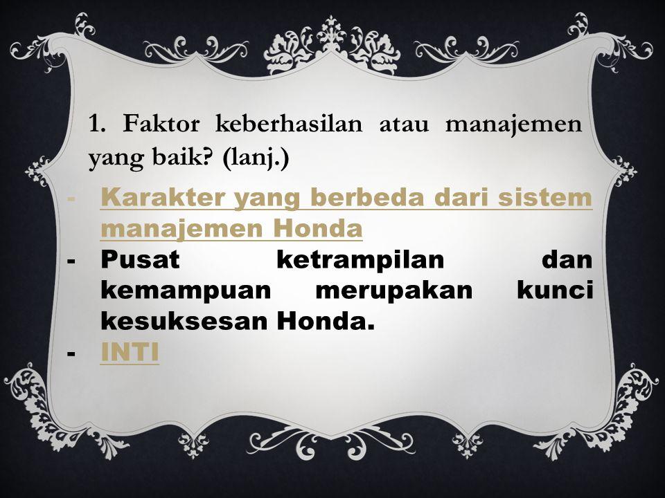 1. Faktor keberhasilan atau manajemen yang baik (lanj.)