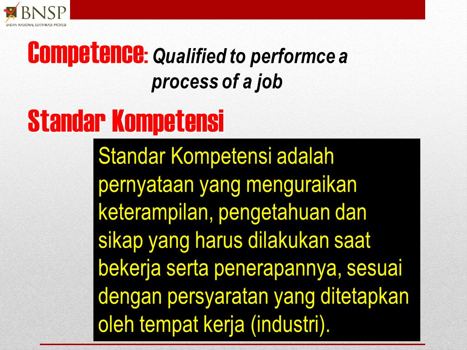 Competence: Qualified to performce a process of a job
