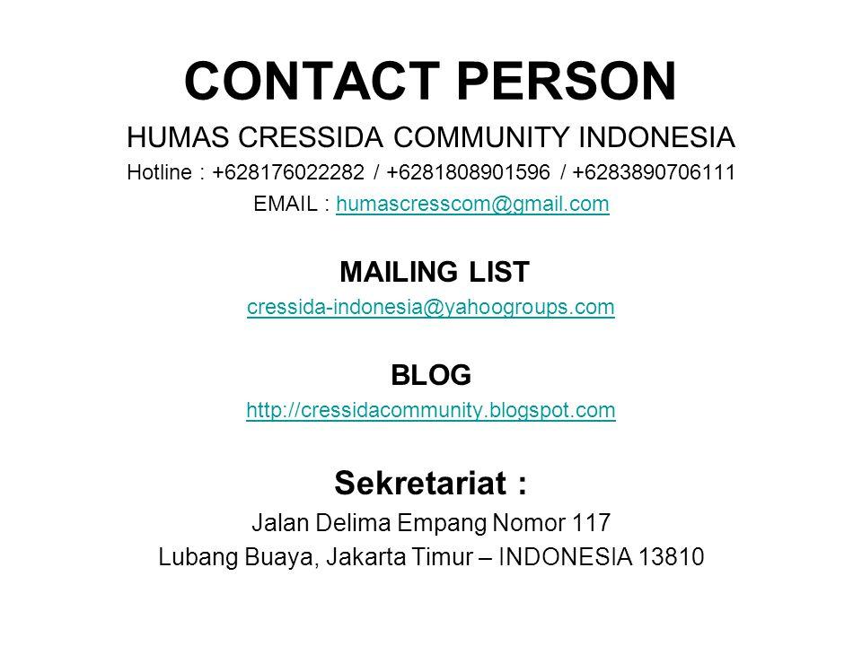 CONTACT PERSON Sekretariat : HUMAS CRESSIDA COMMUNITY INDONESIA