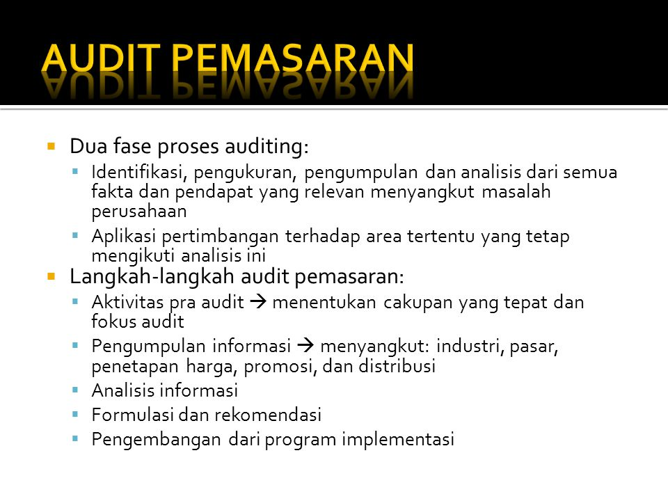 AUDIT PEMASARAN Dua fase proses auditing: