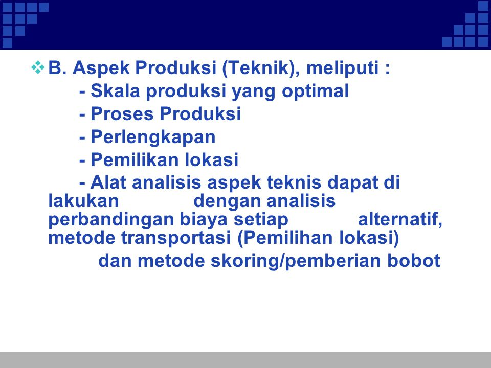 B. Aspek Produksi (Teknik), meliputi :