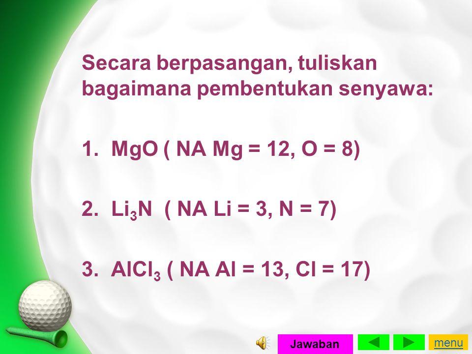 1. MgO ( NA Mg = 12, O = 8) 2. Li3N ( NA Li = 3, N = 7)