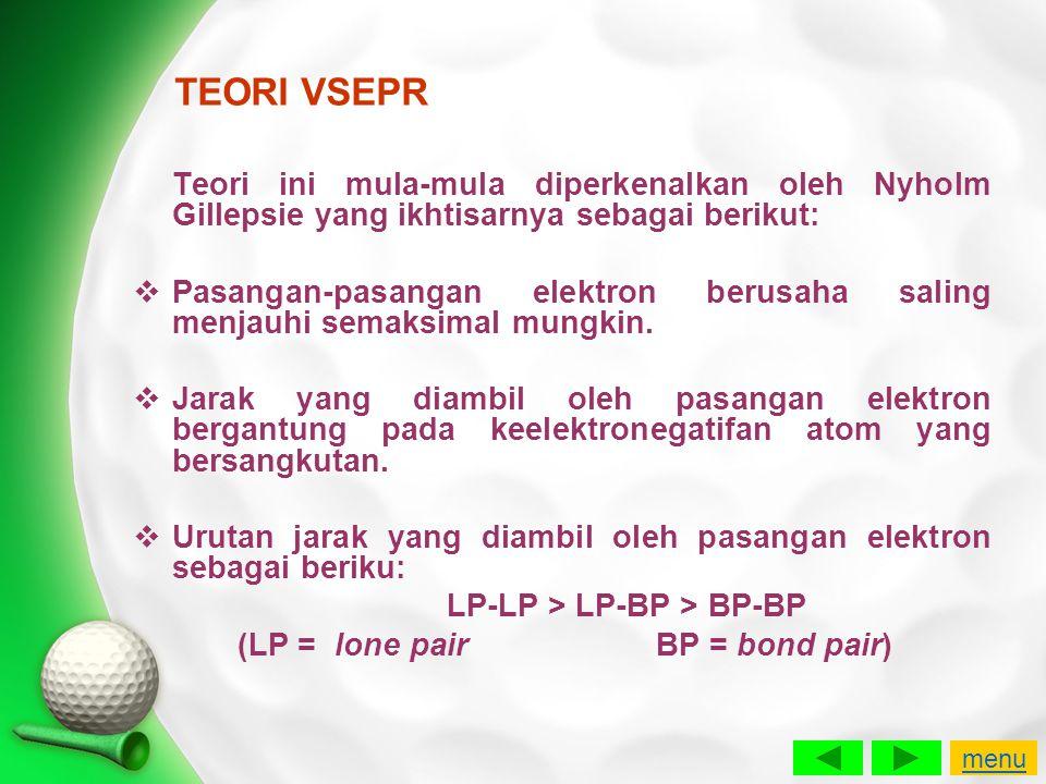 TEORI VSEPR Teori ini mula-mula diperkenalkan oleh Nyholm Gillepsie yang ikhtisarnya sebagai berikut: