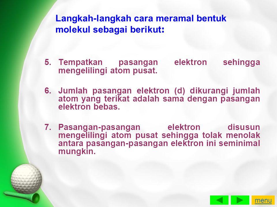 Langkah-langkah cara meramal bentuk molekul sebagai berikut: