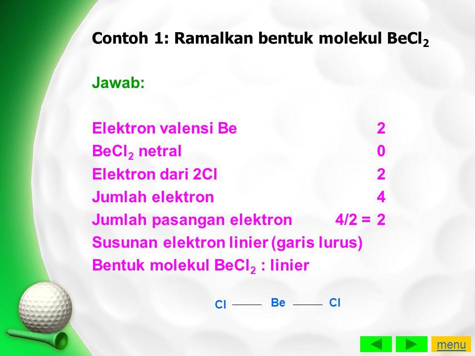 Contoh 1: Ramalkan bentuk molekul BeCl2