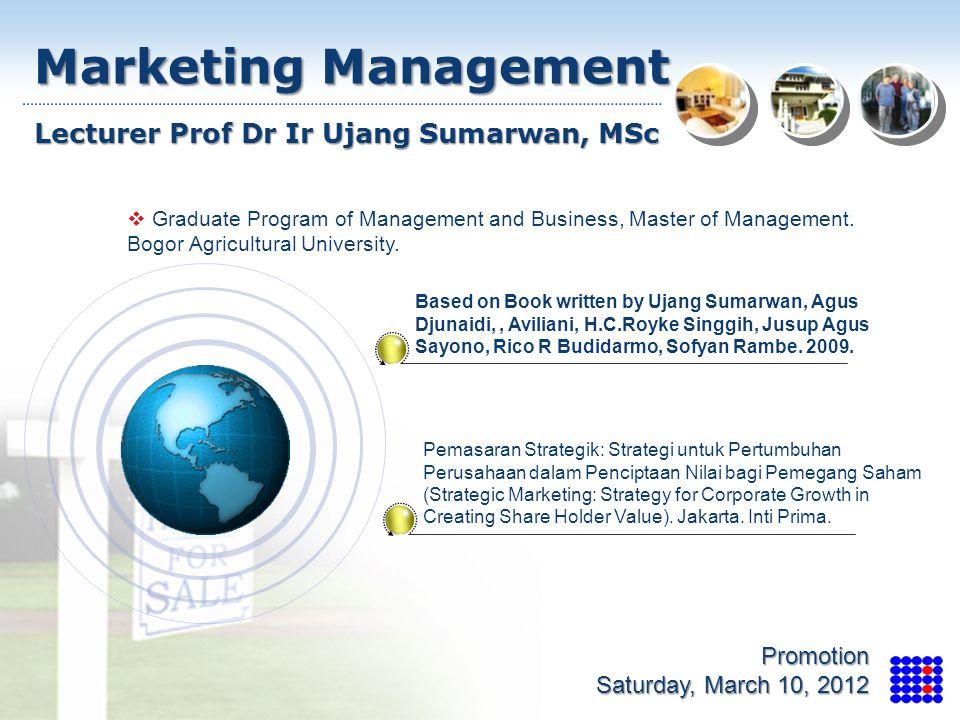 Marketing Management Lecturer Prof Dr Ir Ujang Sumarwan, MSc Promotion