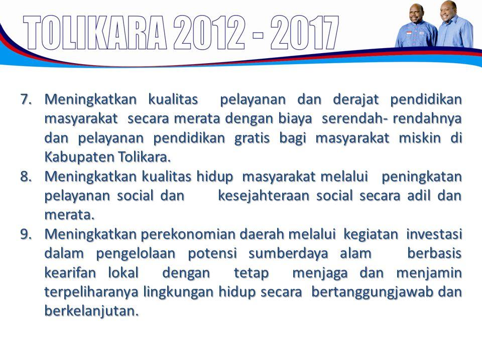 Meningkatkan kualitas pelayanan dan derajat pendidikan masyarakat secara merata dengan biaya serendah- rendahnya dan pelayanan pendidikan gratis bagi masyarakat miskin di Kabupaten Tolikara.