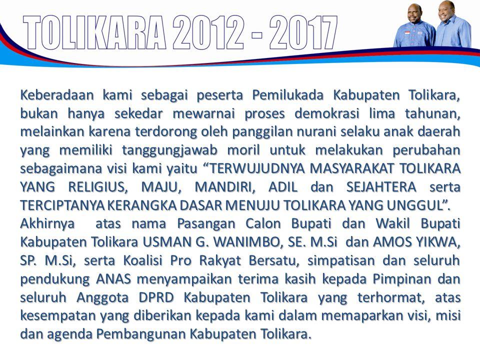 Keberadaan kami sebagai peserta Pemilukada Kabupaten Tolikara, bukan hanya sekedar mewarnai proses demokrasi lima tahunan, melainkan karena terdorong oleh panggilan nurani selaku anak daerah yang memiliki tanggungjawab moril untuk melakukan perubahan sebagaimana visi kami yaitu TERWUJUDNYA MASYARAKAT TOLIKARA YANG RELIGIUS, MAJU, MANDIRI, ADIL dan SEJAHTERA serta TERCIPTANYA KERANGKA DASAR MENUJU TOLIKARA YANG UNGGUL .