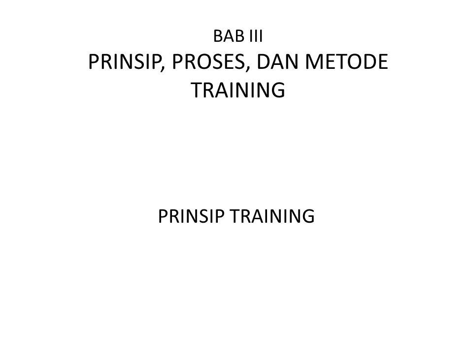 BAB III PRINSIP, PROSES, DAN METODE TRAINING