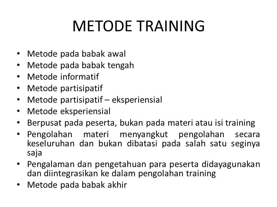 METODE TRAINING Metode pada babak awal Metode pada babak tengah