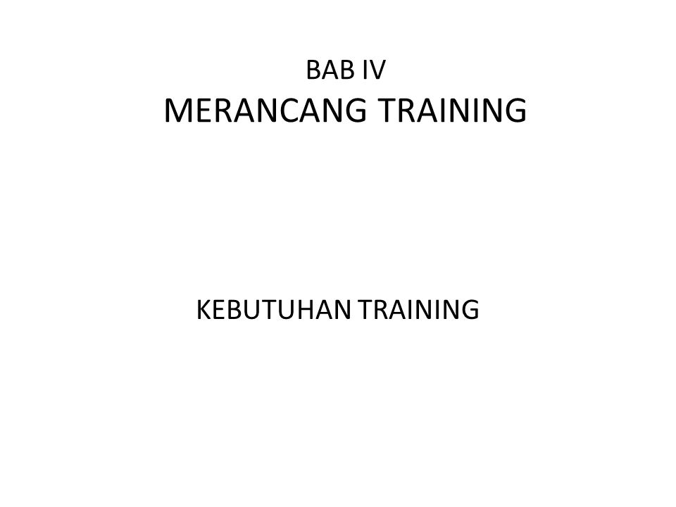 BAB IV MERANCANG TRAINING