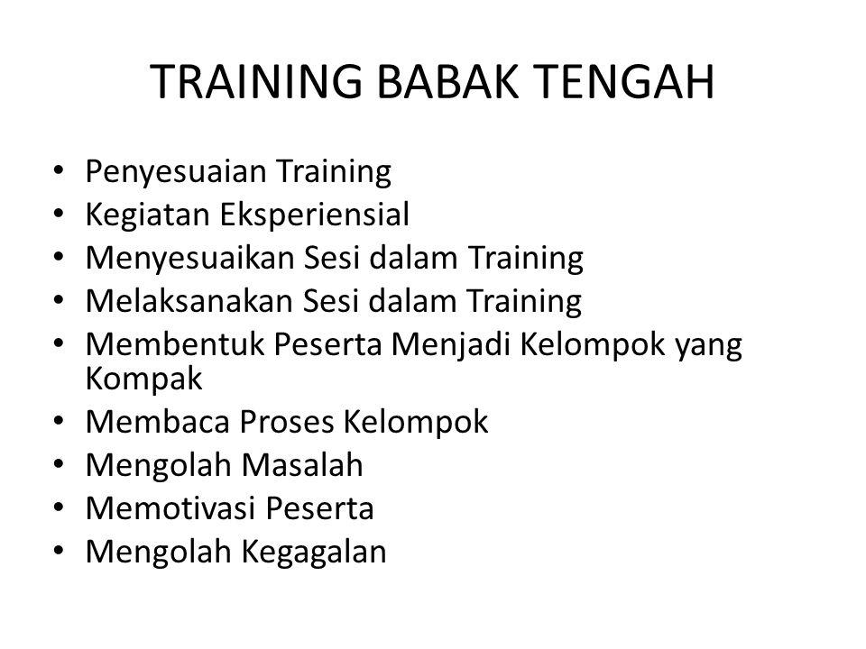TRAINING BABAK TENGAH Penyesuaian Training Kegiatan Eksperiensial