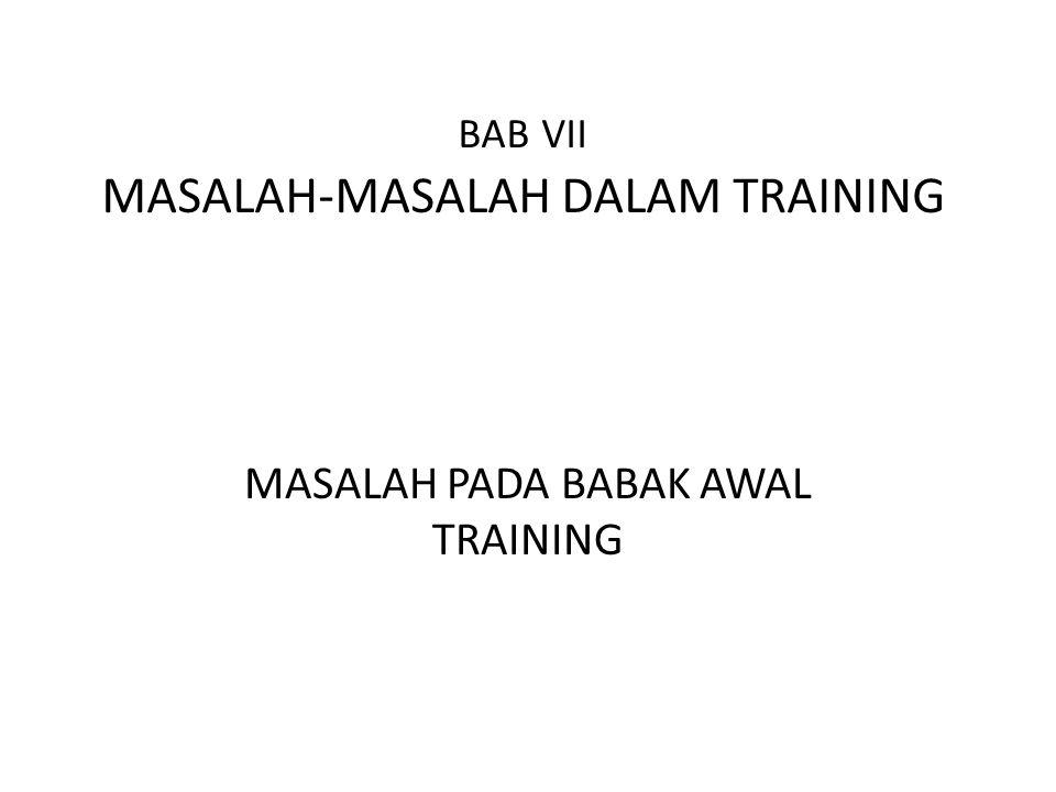 BAB VII MASALAH-MASALAH DALAM TRAINING