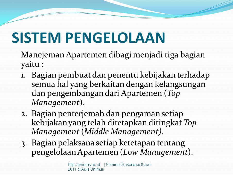 SISTEM PENGELOLAAN Manejeman Apartemen dibagi menjadi tiga bagian yaitu :