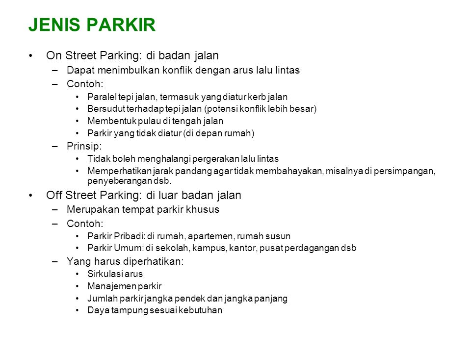 JENIS PARKIR On Street Parking: di badan jalan