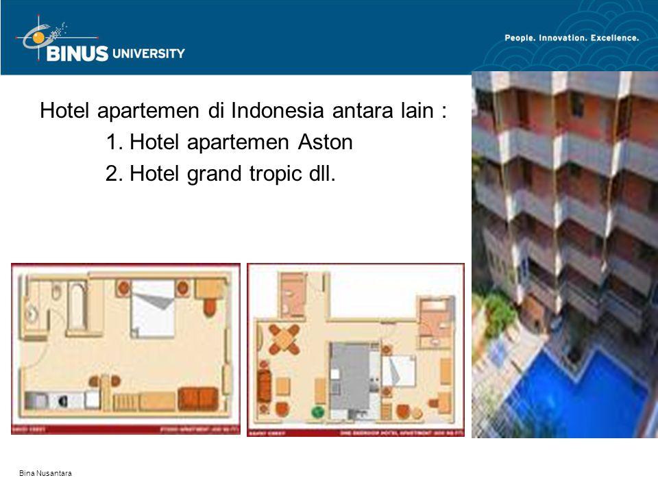 Hotel apartemen di Indonesia antara lain : 1. Hotel apartemen Aston 2