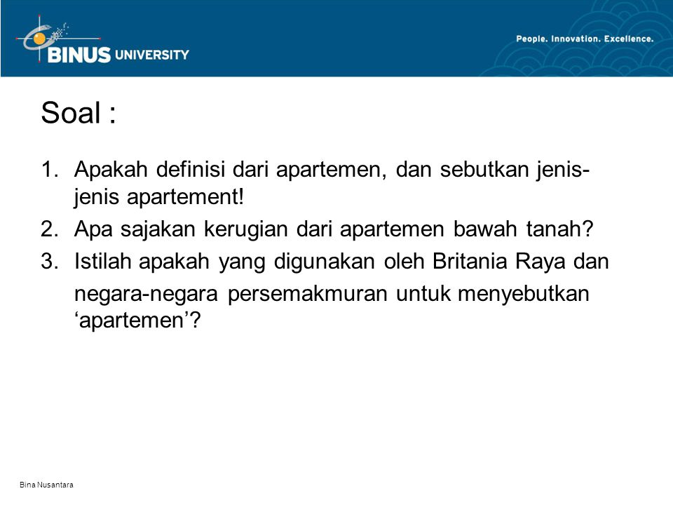 Soal : Apakah definisi dari apartemen, dan sebutkan jenis-jenis apartement! Apa sajakan kerugian dari apartemen bawah tanah