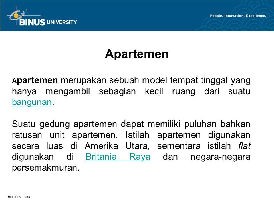 Apartemen Apartemen merupakan sebuah model tempat tinggal yang hanya mengambil sebagian kecil ruang dari suatu bangunan.