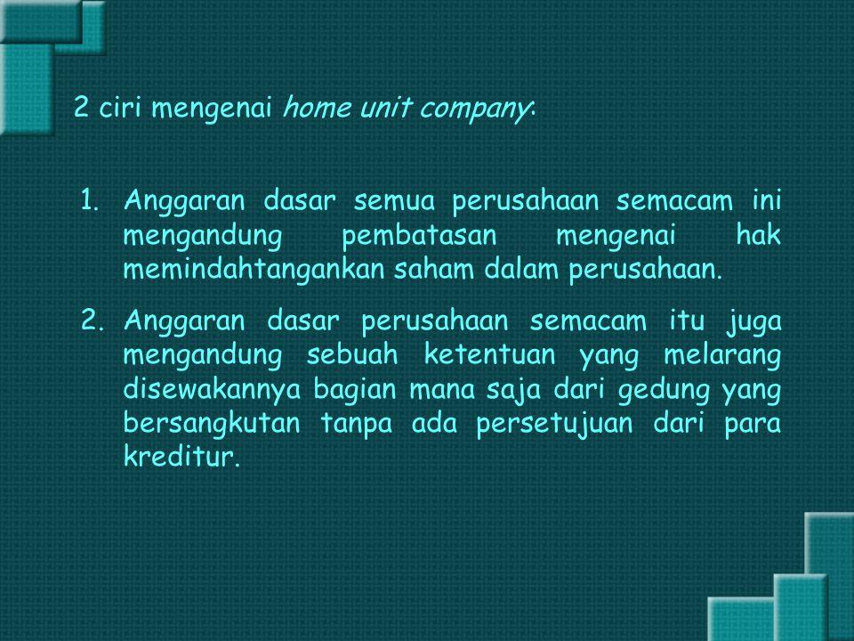 2 ciri mengenai home unit company: