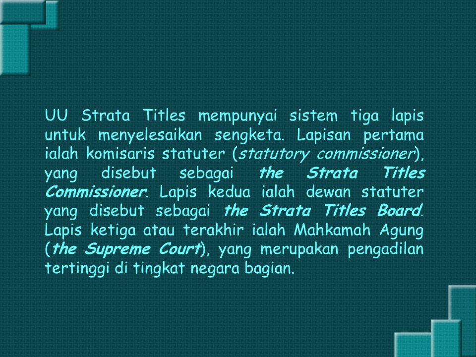 UU Strata Titles mempunyai sistem tiga lapis untuk menyelesaikan sengketa.