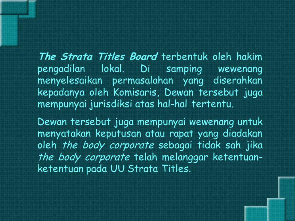 The Strata Titles Board terbentuk oleh hakim pengadilan lokal