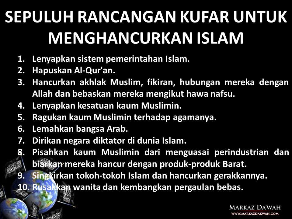 SEPULUH RANCANGAN KUFAR UNTUK MENGHANCURKAN ISLAM